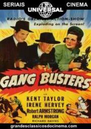 GANG BUSTERS – GUERRA DOS GÂNGSTERS – SERIAL – 1942