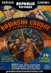 ROBINSON CRUSOE OF CLIPPER ISLAND – O NOVO ROBINSON CRUSOE – SERIAL – 1936