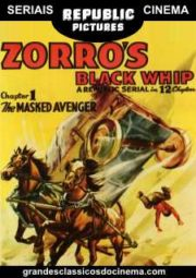 ZORRO'S BLACK WHIP – O CHICOTE DO ZORRO – SERIAL – 1944