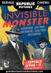 THE INVISIBLE MONSTER – O MONSTRO INVISÍVEL – SERIAL – 1950