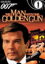 007 THE MAN WITH THE GOLDEN GUN – 007 CONTRA O HOMEM DA PISTOLA DE OURO – 1974