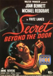 SECRET BEYOND THE DOOR – O SEGREDO DA PORTA FECHADA – 1947