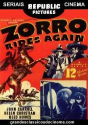 ZORRO RIDES AGAIN – A VOLTA DO ZORRO – SERIAL – 1937