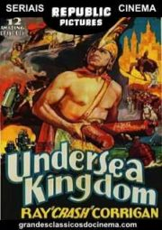 UNDERSEA KINGDOM – IMPÉRIO SUBMARINO – SERIAL – 1936