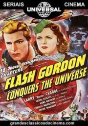 FLASH GORDON CONQUERS THE UNIVERSE – FLASH GORDON CONQUISTA O UNIVERSO – SERIAL – 1940