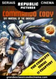 COMMANDO CODY SKY MARSHAL OF THE UNIVERSE – COMANDO CODY – SERIAL – 1953