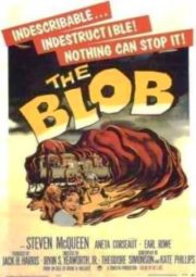 THE BLOB – A BOLHA – A BOLHA ASSASSINA – 1958