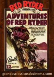 ADVENTURES OF RED RYDER – AS AVENTURAS DE RED RYDER – SERIAL – 1940