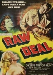 RAW DEAL – ENTRE DOIS FOGOS – 1948