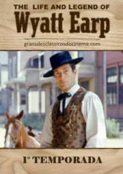 THE LIFE AND LEGEND OF WYATT EARP – 1° TEMPORADA – 1955 A 1956