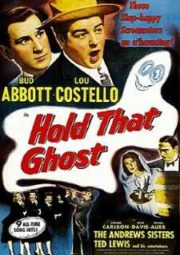 ABBOTT E COSTELLO – HOLD THAT GHOST – SEGURE O FANTASMA – 1941