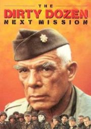THE DIRTY DOZEN NEXT MISSION – OS DOZE CONDENADOS A NOVA MISSÃO – 1985