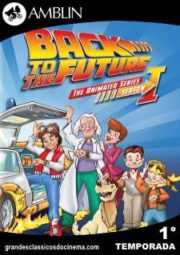 BACK TO THE FUTURE: THE ANIMATED SERIES – DE VOLTA PARA O FUTURO – 1° TEMPORADA – 1991