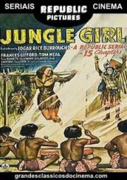 JUNGLE GIRL – NYOKA A FILHA DAS SELVAS – SERIAL – 1941