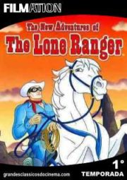 THE NEW ADVENTURES OF LONE RANGER – O CAVALEIRO SOLITÁRIO – 1° TEMPORADA – 1980 A 1981