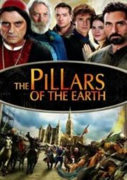 THE PILLARS OF THE EARTH – OS PILARES DA TERRA – 2010
