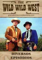 THE WILD WILD WEST – JAMES WEST – DIVERSOS EPISÓDIOS – 1965 A 1966