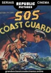 S.O.S COAST GUARD – GUARDA COSTEIRA ALERTA – SERIAL – 1937