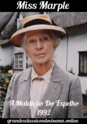 MISS MARPLE THE MIRROR CRACK'D FROM SIDE TO SIDE – MISS MARPLE A MALDIÇÃO DO ESPELHO – 1992