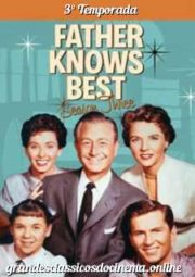 FATHER KNOWS BEST – PAPAI SABE TUDO – 3° TEMPORADA – 1956 A 1957