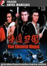 REN ZHE WU DI – FIVE ELEMENT NINJAS – O SUPER DRAGÃO CHINÊS – 1982