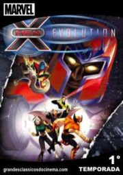 X-MEN EVOLUTION – 1° TEMPORADA – 2000 A 2001