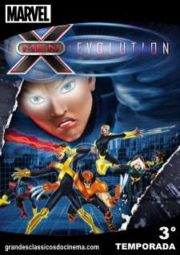 X-MEN EVOLUTION – 3° TEMPORADA – 2002 A 2003