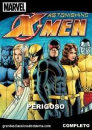 ASTONISHING X-MEN – SURPREENDENTES X-MEN PERIGOSO – 2009