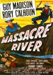 MASSACRE RIVER – RIO SANGRENTO – 1949