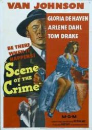 SCENE OF THE CRIME – A CENA DO CRIME – 1949