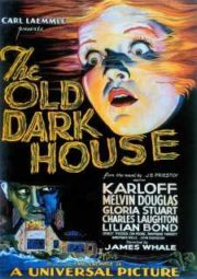 THE OLD DARK HOUSE – A CASA SINISTRA – 1932