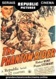 THE PHANTOM RIDER – O CAVALEIRO FANTASMA – SERIAL – 1946