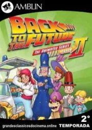 BACK TO THE FUTURE THE ANIMATED SERIES – DE VOLTA PARA O FUTURO – 2° TEMPORADA – 1992