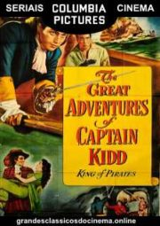 THE GREAT ADVENTURES OF CAPTAIN KIDD – AS GRANDES AVENTURAS DO CAPITÃO KIDD – SERIAL – 1953