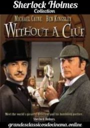WITHOUT A CLUE – SHERLOCK E EU – 1988